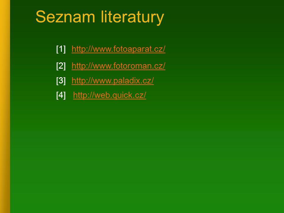 Seznam literatury [1] http://www.fotoaparat.cz/